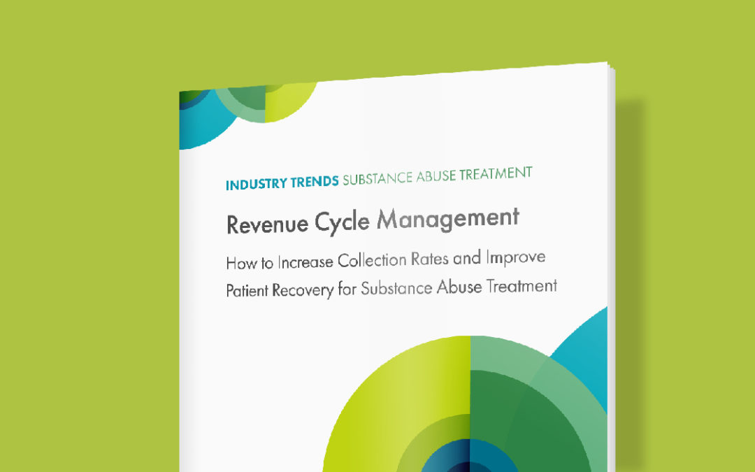 New White Paper Available: How Substance Use Providers Can Increase Collection Rates and Improve Patient Recovery